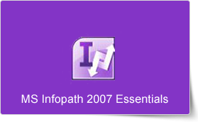 Microsoft InfoPath 2007 Essentials Training Course