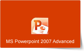 Microsoft PowerPoint 2007 Advanced Training Course