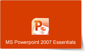 Microsoft PowerPoint 2007 Essentials Training Course