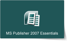 Microsoft Publisher 2007 Essentials Training Course