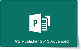 Microsoft Publisher 2013 Advanced Training Course